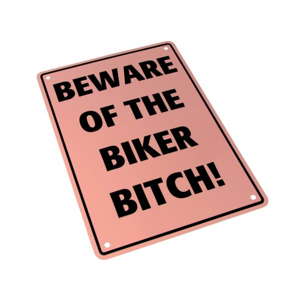 MC Parkerings Skilt - Beware of Biker Bitch