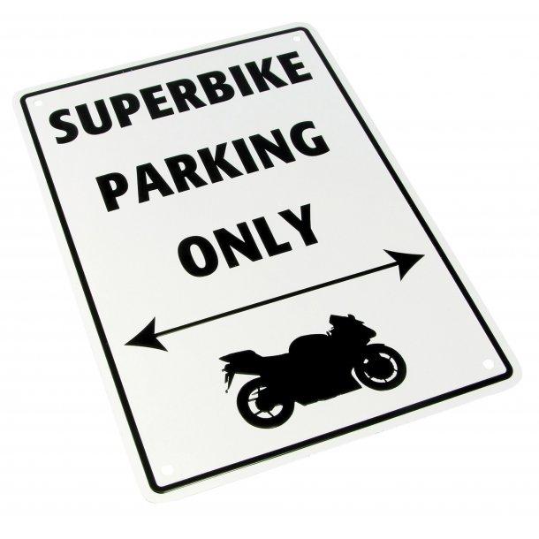 MC Parkerings Skilt - Super Bike Only